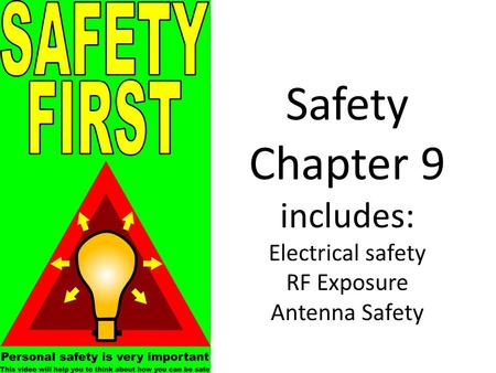Safety Chapter 9 includes: Electrical safety RF Exposure Antenna Safety.