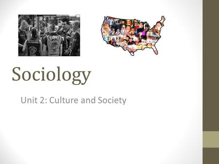 Sociology Unit 2: Culture and Society. Components of Culture.