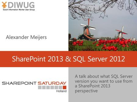 SharePoint 2013 & SQL Server 2012 A talk about what SQL Server version you want to use from a SharePoint 2013 perspective.