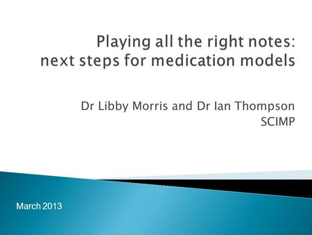 Dr Libby Morris and Dr Ian Thompson SCIMP March 2013.