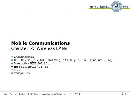 <strong>Mobile</strong> <strong>Communications</strong> Chapter 7: Wireless LANs