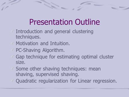Presentation Outline Introduction and general clustering techniques.
