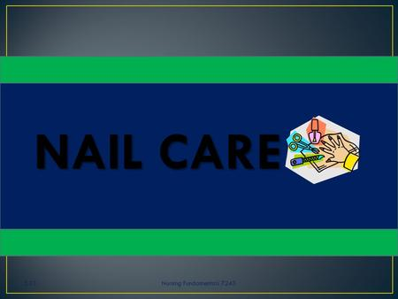 NAIL CARE 5.01 Nursing Fundamentals 7243.