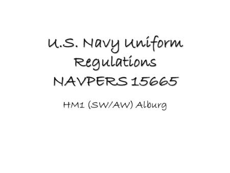 U.S. Navy Uniform Regulations NAVPERS 15665 HM1 (SW/AW) Alburg.