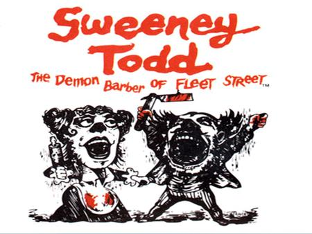 The story of Sweeney Todd has been told over and over, like the stories of Jack the Ripper and Robin Hood. It has even been made into a musical play.