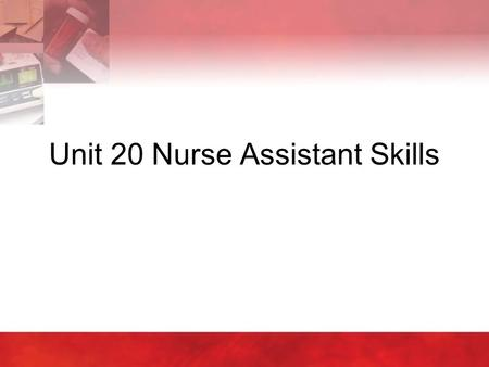 Unit 20 Nurse Assistant Skills. Copyright © 2004 by Thomson Delmar Learning. ALL RIGHTS RESERVED.2 20:1 Admitting, Transferring, and Discharging Patients.