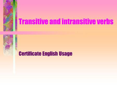 Transitive and intransitive verbs Certificate English Usage.
