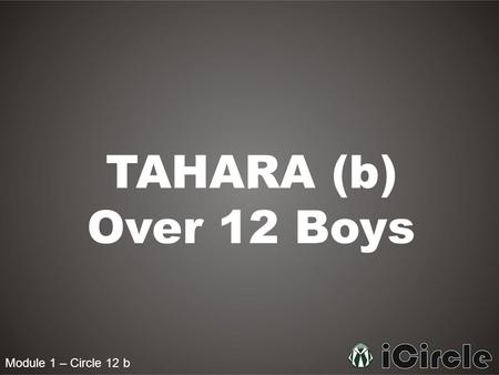 Module 1 – Circle 12 b TAHARA (b) Over 12 Boys. Module 1 – Circle 12b Cutting the nails Narrated Abu Huraira (ra): I heard the Prophet pbuh saying. Five.