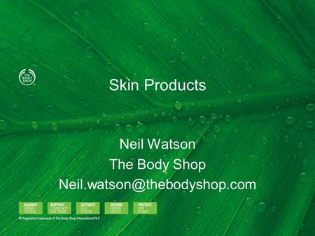 Neil Watson The Body Shop