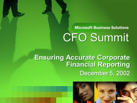 CFO Summit Ensuring Accurate Corporate Financial Reporting December 5, 2002.