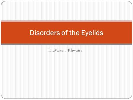 Disorders of the Eyelids