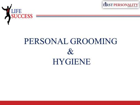 PERSONAL GROOMING & HYGIENE. IMPORTANCE a) it improves personality b) it makes people admire at you c) if you are clean, the action is also clean from.