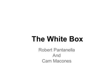 The White Box Robert Pantanella And Cam Macones. Goal The goal of the experiment is to insulate a soda can filled with hot water when it is placed in.