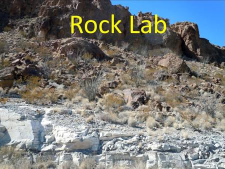 Rock Lab.  Objective- weathering. Compare and contrast mechanical and chemical weathering.