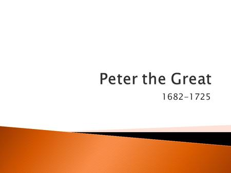 1682-1725.  Analyze why Russia was isolated from Western Europe.  What changes Peter the Great brought to Russia.