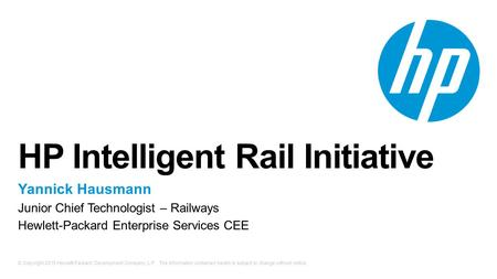 © Copyright 2015 Hewlett-Packard Development Company, L.P. The information contained herein is subject to change without notice. HP Intelligent Rail Initiative.