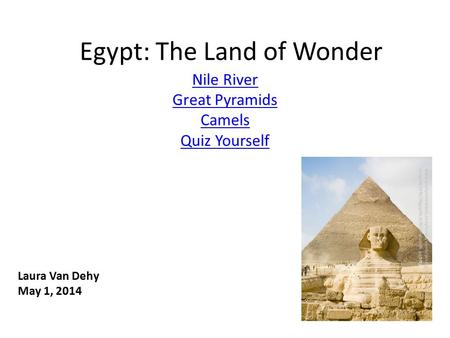 Egypt: The Land of Wonder Nile River Great Pyramids Camels Quiz Yourself  urope%20-%20Egypt%20-%20Pyramids.jpghttp://