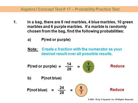 Algebra I Concept Test # 17 – Probability Practice Test 1.In a bag, there are 8 red marbles, 4 blue marbles, 10 green marbles and 6 purple marbles. If.