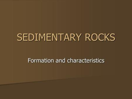 Formation and characteristics
