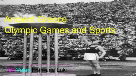 Oli,Valen,Fran and Luki Ancient Greece Olympic Games and Sports.
