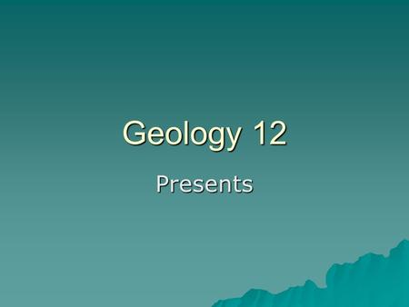 Geology 12 Presents Sedimentary Rocks Weathering and Erosion.
