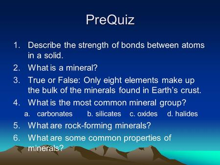PreQuiz Describe the strength of bonds between atoms in a solid.