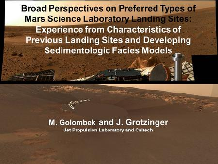 Broad Perspectives on Preferred Types of Mars Science Laboratory Landing Sites: Experience from Characteristics of Previous Landing Sites and Developing.