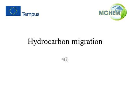 Hydrocarbon migration 4(i). 2Environmental Processes / 4(i) / Hydrocarbon migration The lecture content: - Hydrocarbons in geosphere (bitumen, inherited.
