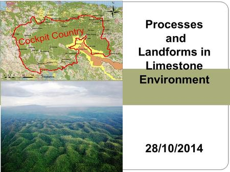 Processes and Landforms in Limestone Environment 28/10/2014.