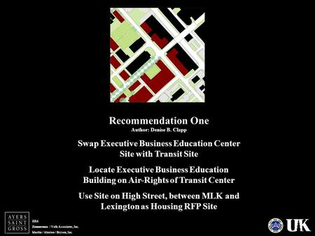 ZHA Zimmerman / Volk Associates, Inc. Martin / Alexiou / Bryson, Inc. Recommendation One Author: Denise B. Clapp Swap Executive Business Education Center.