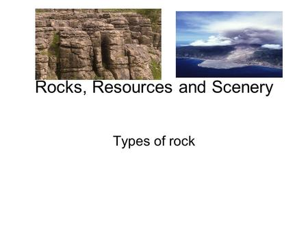 Rocks, Resources and Scenery