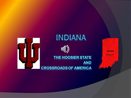 The Hoosier State and Crossroads of America