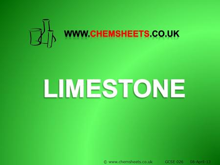 © www.chemsheets.co.uk GCSE 026 08-April-13. Limestone quarry.