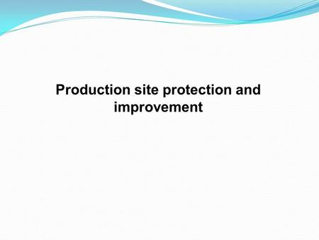 Production site protection and improvement. Types of alkaline soils: 1.Solonchak soils The water-soluble Na salts accumulating in the upper soil determine.