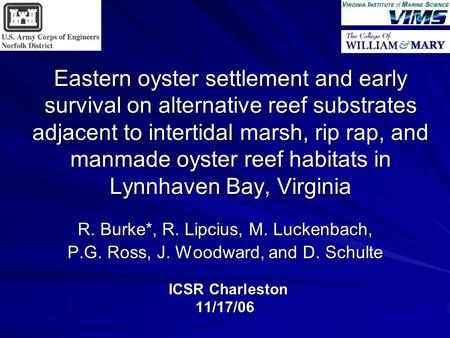 Eastern oyster settlement and early survival on alternative reef substrates adjacent to intertidal marsh, rip rap, and manmade oyster reef habitats in.