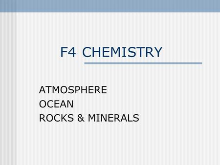 ATMOSPHERE OCEAN ROCKS & MINERALS