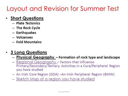 Layout and Revision for Summer Test Short Questions – Plate Tectonics – The Rock Cycle – Earthquakes – Volcanoes – Fold Mountains 3 Long Questions – Physical.
