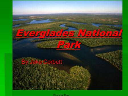 Everglades National Park By Jake Corbett Florida Bay.