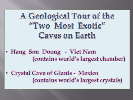 This chamber is over 3 miles long, over 600 feet tall, & 150 yards wide. Son Doong.