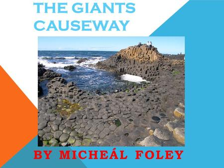The Giants Causeway By Micheál Foley.