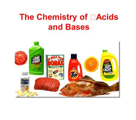 The Chemistry of <strong>Acids</strong> and <strong>Bases</strong>. For thousands of years people have known that vinegar, lemon juice and many other foods taste sour. However, it was.