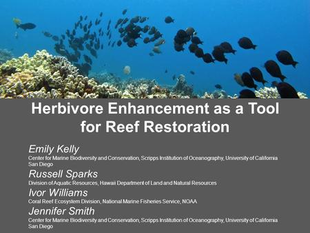 11 Emily Kelly Center for Marine Biodiversity and Conservation, Scripps Institution of Oceanography, University of California San Diego Russell Sparks.