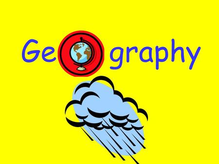 Ge graphy. What we have done this year This year we have learnt various things such as; Weathering, Brazil, Crime, Limestone, Ecosystems and many more!