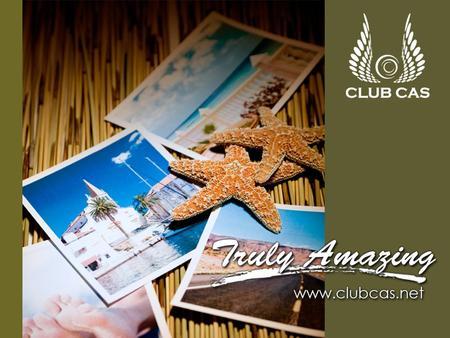 CLUB CAS provides a Special Vacation Membership Programme …………………… Just an escape to Truly Amazing Holiday Vacation around the world…………………..