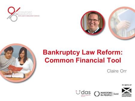 Bankruptcy Law Reform: Common Financial Tool Claire Orr.