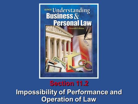 Impossibility of Performance and Operation of Law Section 11.2.