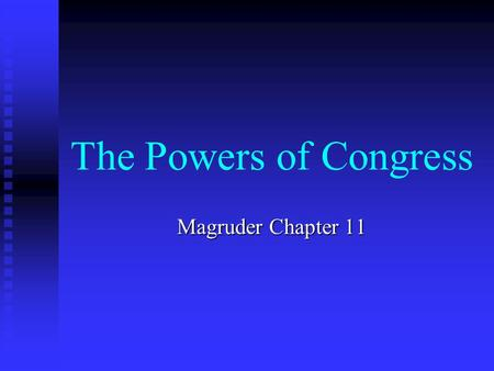 The Powers of Congress Magruder Chapter 11.