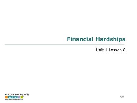Financial Hardships Unit 1 Lesson 8 04/09. why consumers don't pay loss of income (48%) Unemployment (24%) Illness (16%) Other (divorce, death) (8%) overextension.