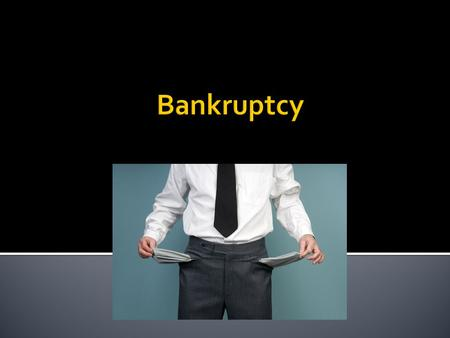  Once bankruptcy petition filed, creditor cannot:  Receive a security interest  Perfect a security interest  Enforce a security interest (repossess)