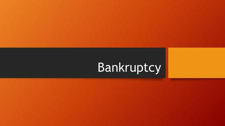 Bankruptcy. What is Bankruptcy A legal proceeding involving a person or business that is ______ to _____ __________ _____.